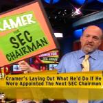 Cramer for SEC Chairman?!