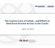 Archived Version and Materials for April 18 Webcast: 'The Curious Case of Carlyle … and Efforts to Shut Down Investor Access to the Courts'