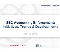Archived Version and Materials for April 19 Webcast: 'SEC Accounting Enforcement – Initiatives, Trends and Developments'
