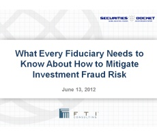 Archived Version and Materials for June 13 Webcast: What Every Fiduciary Needs to Know About How to Mitigate Investment Fraud Risk