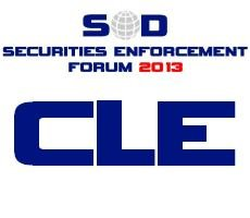 CLE Information and Forms: Securities Enforcement Forum 2013