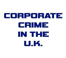 April 1 Webcast: Financial and Corporate Crime in the UK — Legal Trends and Developments