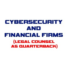 May 29 Webcast: Cybersecurity and Financial Firms–Legal Counsel as Quarterback for Data Breach Incident Response