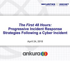 April 24 Webcast: The First 48 Hours — Progressive Incident Response Strategies Following a Cyber Incident