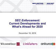Dec. 10 Webcast: SEC Enforcement — Current Developments and What's Ahead for 2020