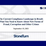 Sept. 15 Webcast: The Current Compliance Landscape in Brazil--What You Need to Know About New Forms of Fraud, Corruption and Other Crimes